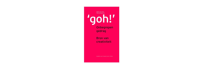 Goh! Onbegrepen gedrag, bron van creativiteit - Albert de Vries