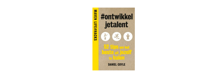 Ontwikkel je talent - Daniel Coyle