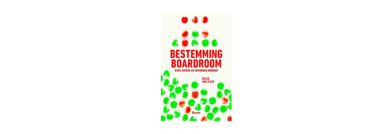 Bestemming Boardroom - Eelco van Eijck