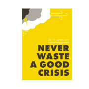 Never waste a good crises - Jan Adriaanse