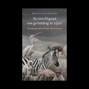 Te intelligent om gelukkig te zijn - Jeanne Siaud Facchin