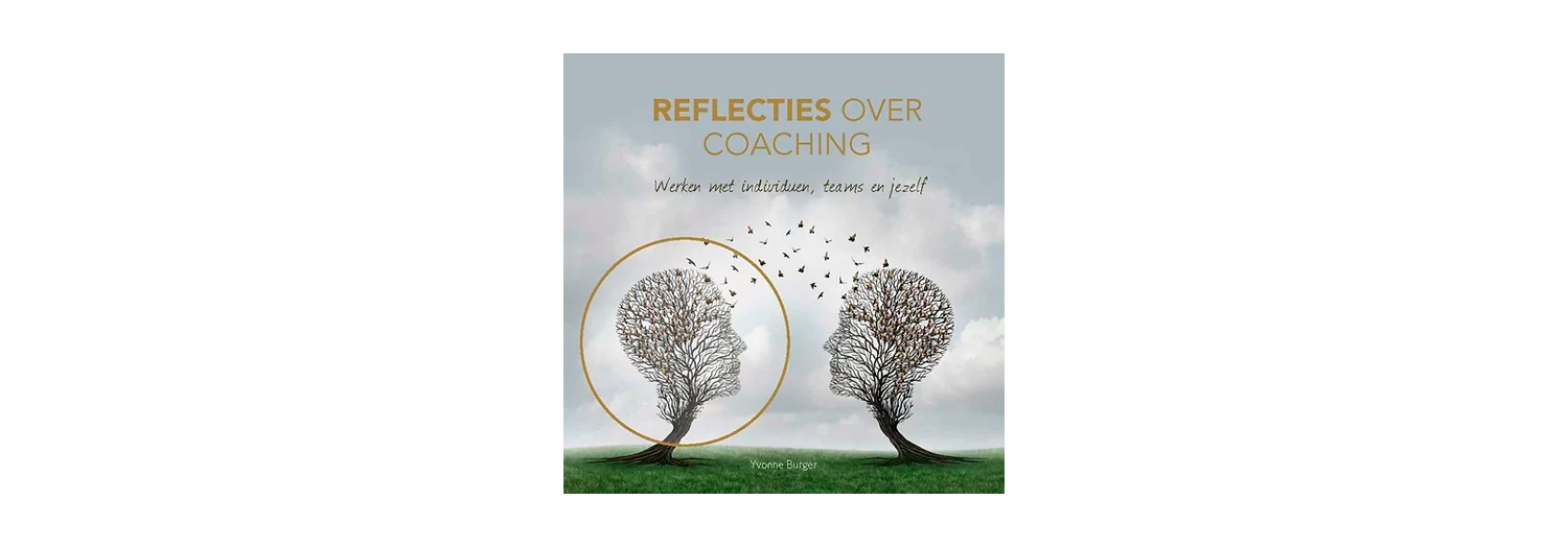 Reflecties over Coaching - Yvonne Burger
