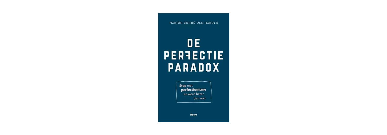 De Perfectieparadox - Marjon Bohre-den Harder